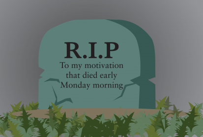 Six ways to motivate yourself on a Monday morning
