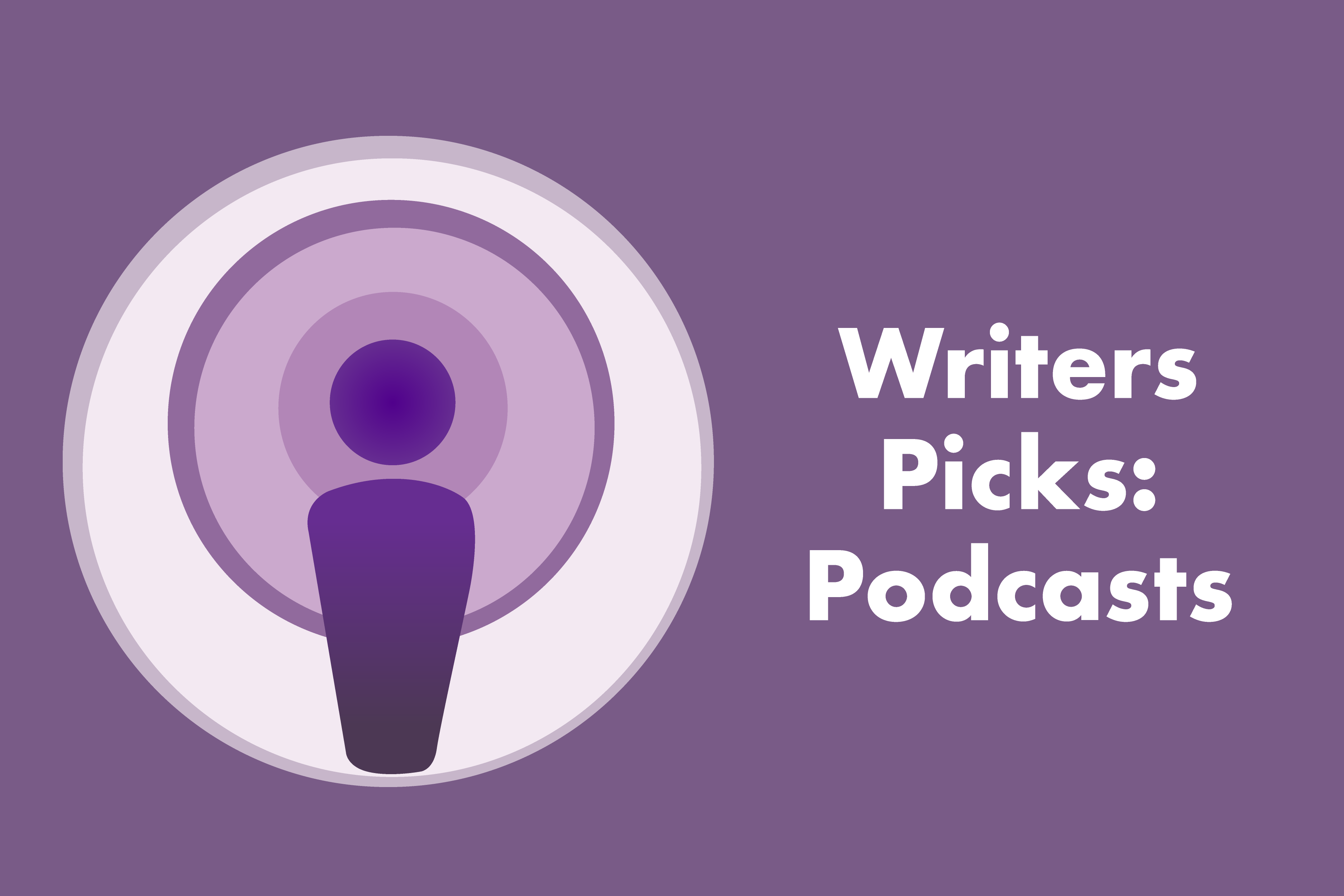 Writer's pick: podcasts I've been listening to