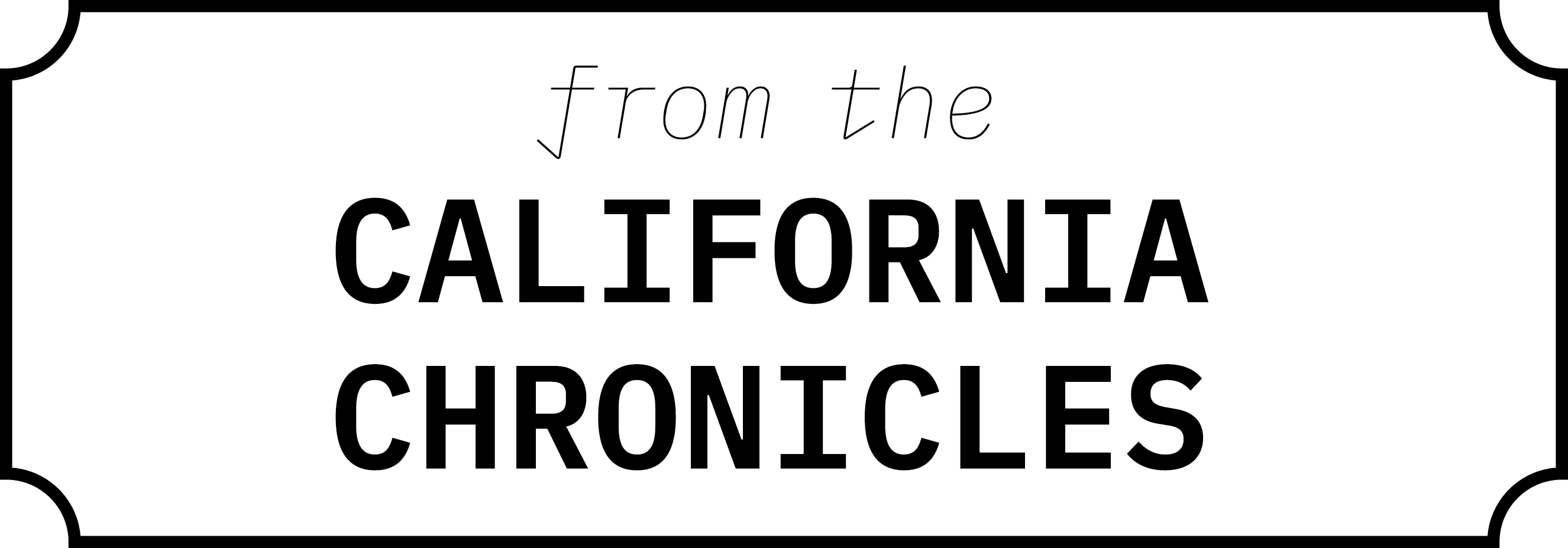 From the California Chronicles: Then I noticed there were two of him…