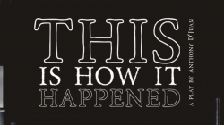 Catalyst Theatre will premiere 'This Is How It Happened' online